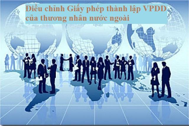 Điều chỉnh Giấy phép thành lập VPDD của thương nhân nước ngoài