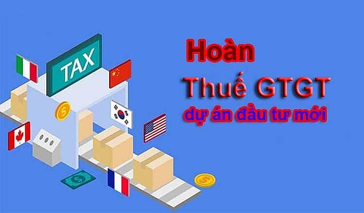 Hoàn thuế GTGT đối với dự án đầu tư mới