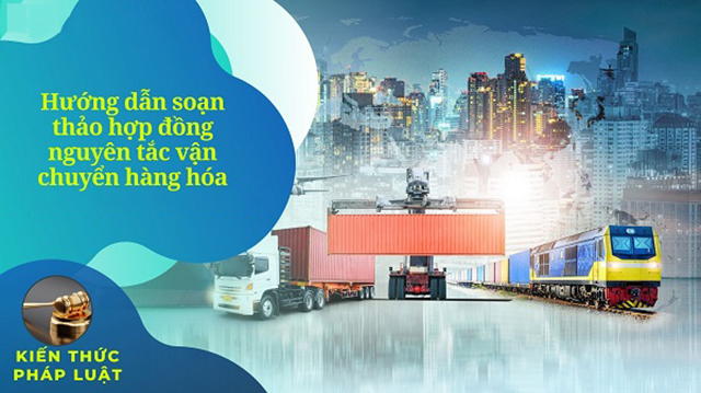Hướng dẫn lập hợp đồng nguyên tắc vận chuyển hàng hóa